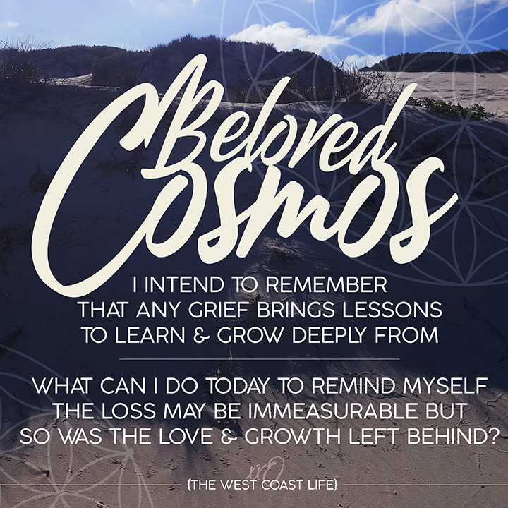 I Intend to Remember that any Grief brings Lessons to Learn & Grow Deeply from