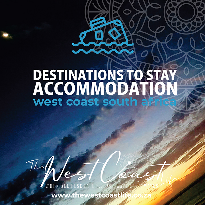 Destinations and accommodation to visit West Coast south Africa the west coast life